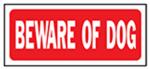 """Beware of Dog"" Sign, Polyethylene, 6 x 14-In."