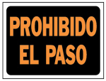 Hy-Ko Prod 3109 8.5x12 Prohib Paso Sign