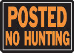 "Hy-Ko Prod 812 Sign, ""Posted No Hunting"", Hy-Glo Orange & Black Aluminum, 10 x 14-In."
