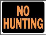 "Hy-Ko Prod 3021 9 x 12-Inch Hy-Glo Orange/ Black Plastic ""No Hunting"" Sign"