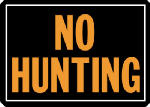 "Hy-Ko Prod 806 Sign, ""No Hunting"", Hy-Glo Orange & Black Aluminum, 10 x 14-In."